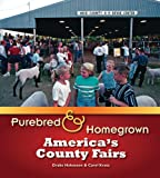 img - for Purebred and Homegrown: America's County Fairs by Hokanson Drake Kratz Carol (2008-09-22) Paperback book / textbook / text book