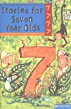 Stories for Seven Year Olds (Kingfisher Treasury of Stories)
