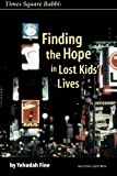 img - for Times Square Rabbi: Finding the Hope in Lost Kids' Lives book / textbook / text book