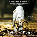 Being a Dog | Alexandra Horowitz