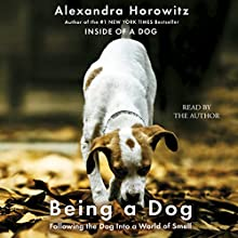 Being a Dog Audiobook by Alexandra Horowitz Narrated by Alexandra Horowitz
