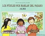 Los fosiles nos hablan del pasado / Fossils tell of long ago (Los Libros De Ciencia Para Leer Y Descubrir / Let's-Read-and-Find-Out Science Stage 2) (Spanish Edition) (8426127592) by Aliki