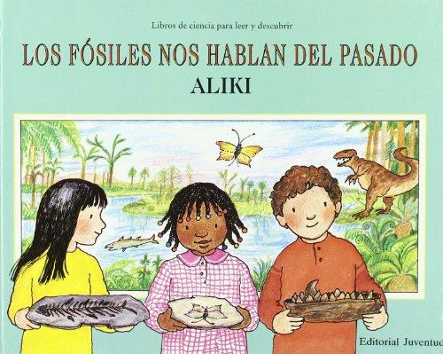 Los fosiles nos hablan del pasado/ Fossils tell of long ago (Los Libros De Ciencia Para Leer Y Descubrir) (Spanish Edition)
