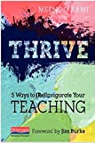 Thrive: 5 Ways to (Re)Invigorate Your Teaching