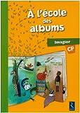 A l'école des albums CP : Imagier
