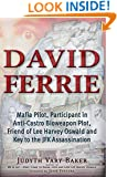 David Ferrie: Mafia Pilot, Participant in Anti-Castro Bioweapon Plot, Friend of Lee Harvey Oswald and Key to the JFK Assassination