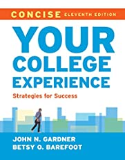 Your College Experience: Strategies for Success, Concise Eleventh Edition