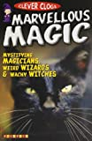 Clever Clogs: Marvellous Magic