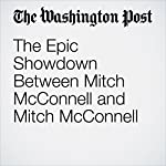The Epic Showdown Between Mitch McConnell and Mitch McConnell | Dana Milbank
