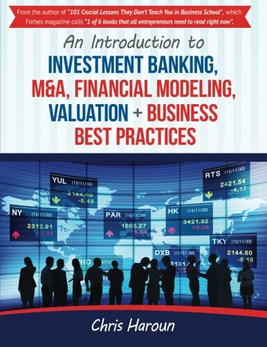 An Introduction to Investment Banking, M&A, Financial Modeling, Valuation + Busi (Investment Banking Modeling compare prices)