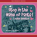 Stop in the Name of Pants! Audiobook by Louise Rennison Narrated by Stina Nielsen