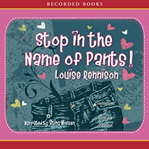 Stop in the Name of Pants! | [Louise Rennison]