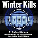 Winter Kills Audiobook by Richard Condon Narrated by Geoff Williams