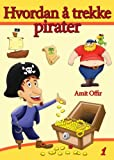 How to Draw Pirates (Norwegian edition) (drawing books - (Norwegian edition))