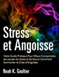 Stress et Angoisse: Votre Guide Prati...