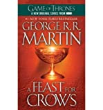 George R. R. Martin (A Feast for Crows) By Martin, George R. R. (Author) Mass market paperback on 26-Sep-2006