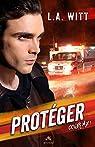 Cover me, tome 1 : Protéger par Witt