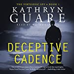 Deceptive Cadence: The Virtuosic Spy, Book 1 | Kathryn Guare