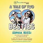 A Tale of Two Besties | Sophia Rossi