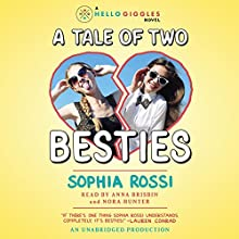 A Tale of Two Besties (       UNABRIDGED) by Sophia Rossi Narrated by Anna Brisbin, Nora Hunter