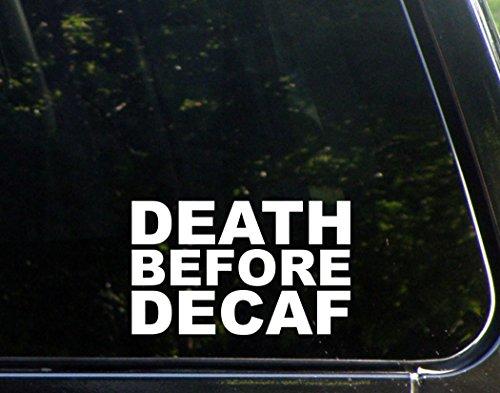 "Death Before Decaf - 6"" X 4"" - Vinyl Die Cut Decal/ Bumper Sticker For Windows, Cars, Trucks, Laptops, Etc."