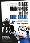 Black Diamonds & the Blue Brazil: A C...