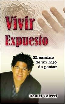 Vivir Expuesto: El camino de un hijo de pastor (Spanish Edition