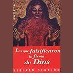 Los Que Falsificaron La Firma De Dios [They Forged the Signature of God] | Viriato Sencion