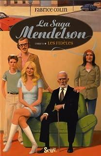 La saga Mendelson : [3] : Les fidèles