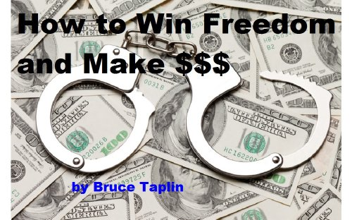 How to Win Freedom and Make $$$