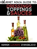 img - for Dressings, Toppings & Sauces (Gourmet Ninja Guides Book 6) book / textbook / text book