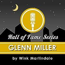 Glenn Miller Radio/TV Program by Wink Martindale Narrated by Wink Martindale