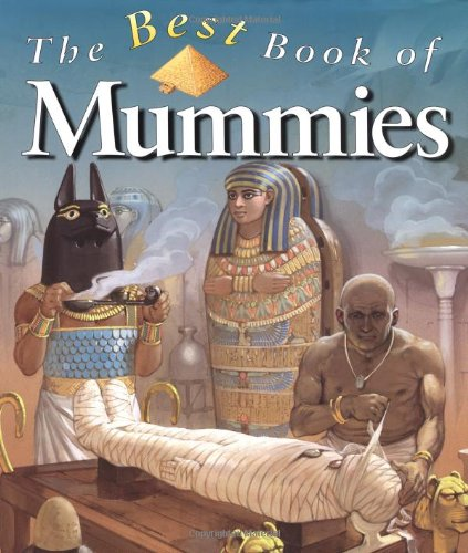 The Best Book of Mummies (Best Book Of... (Kingfisher Hardcover))