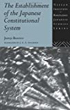 img - for The Establishment of the Japanese Constitutional System (Nissan Institute/Routledge Japanese Studies) book / textbook / text book