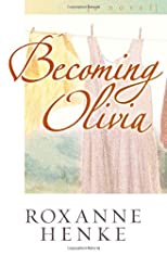 Becoming Olivia (Henke, Roxanne, Coming Home to Brewster, Bk. 3.)