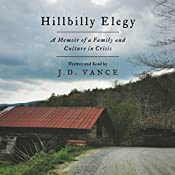 Hillbilly Elegy: A Memoir of a Family and Culture in Crisis | [J. D. Vance]