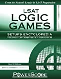 The PowerScore LSAT Logic Games Setups Encyclopedia, Volume 2 (Powerscore Test Preparation)