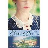 Ciao Bella: A Novelby Gina Buonaguro