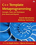 C++ Template Metaprogramming: Concepts, Tools, and Techniques from Boost and Beyond (C++ In-Depth Series)