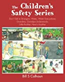 The Childrens Safety Series: Don't Talk to Strangers; Water, Water Everywhere; Grandma, Grandpa Understands; Little Brother, Here's Another
