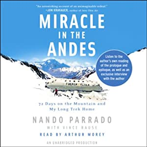 Miracle in the Andes: 72 Days on the Mountain and My Long Trek Home | [Nando Parrado, Vince Rause]