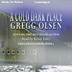 A Cold Dark Place | Gregg Olsen