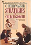 Strategies for church growth: Tools for effective mission and evangelism (0830712453) by Wagner, C. Peter