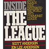 Inside the League: The Shocking Expose of How Terrorists, Nazis, and Latin American Death Squads Have Infiltrated...