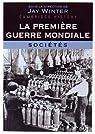 La Première Guerre mondiale - tome 3: Sociétés