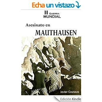 http://www.amazon.es/ASESINATO-EN-MAUTHAUSEN-Javier-Cosnava-ebook/dp/B00K1KT7WQ/ref=zg_bs_827231031_f_10