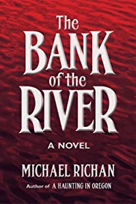 (FREE on 2/8) The Bank Of The River by Michael Richan - http://eBooksHabit.com