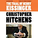The Trial of Henry Kissinger (       UNABRIDGED) by Christopher Hitchens, Ariel Dorfman (introduction) Narrated by Simon Prebble