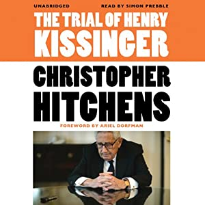 The Trial of Henry Kissinger | [Christopher Hitchens, Ariel Dorfman (introduction)]