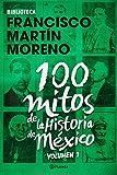 img - for 100 mitos de la historia de M xico. Vol. 1 book / textbook / text book